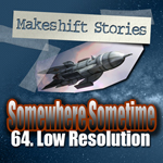 64. Low Resolution