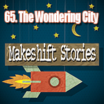 65. The Wondering City