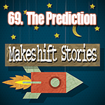 69. The Prediction