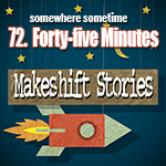 72. Forty-five minutes