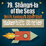 79. Shangri-la of the Seas