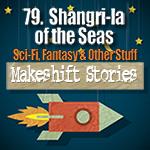 79. Shangri-la of the Seas