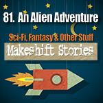 81- Alien Adventure