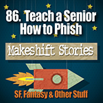 86 - Teach a Senior How to Phish