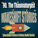 90 Thaumaturgist