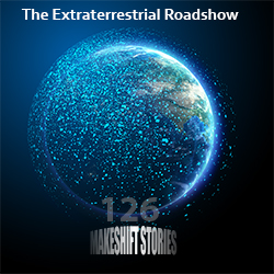 126. The Extraterrestrial Roadshow