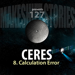 127. Ceres Chapter 9 – Calculation Error
