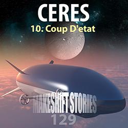 129. Ceres Chapter 10 – Coup D'etat