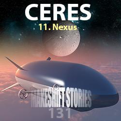 131. Ceres Chapter 11 – Nexus