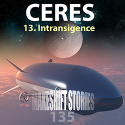135. Ceres Chapter 13 – Intransigence