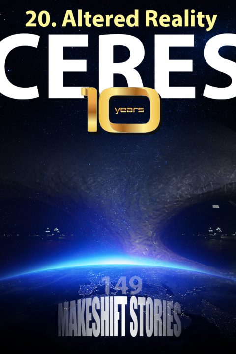 Ceres Chapter 20 – Altered Reality