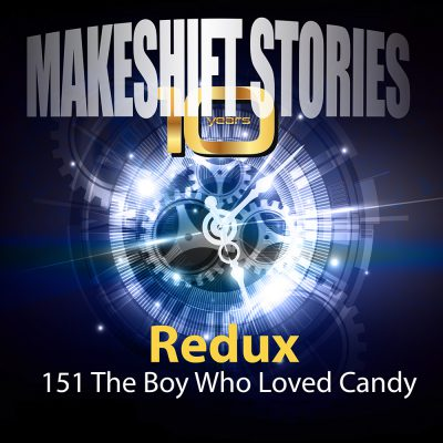Redux 1 – The Boy Who Loved Candy