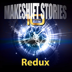 Makeshift Stories Redux