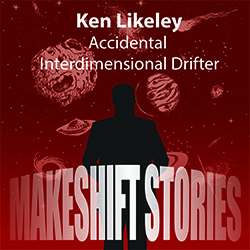 Makeshift Stories Ken Likeley