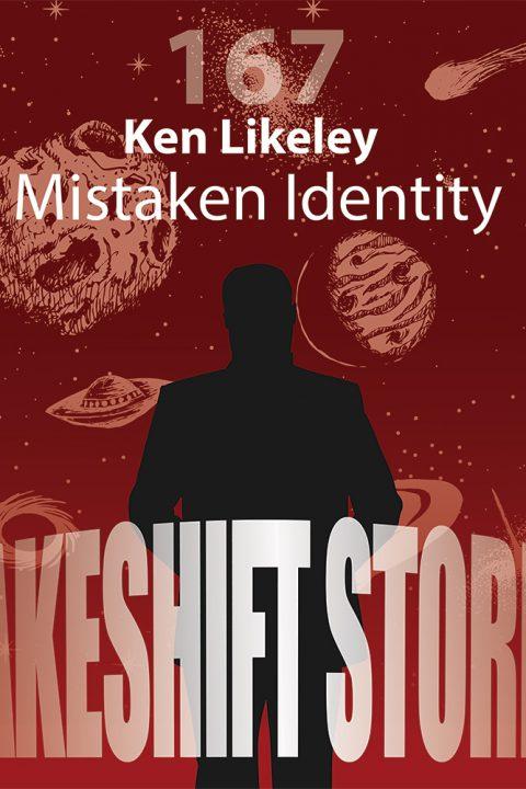 Ken Likeley – Mistaken Identity (Pt. 1)