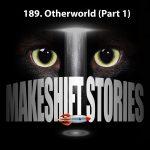 Episode 189 Otherworld