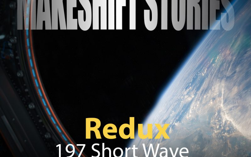 197 Redux - Short Wave