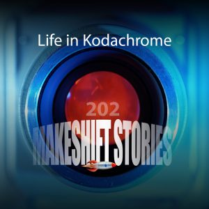 Episode 202 Life in Kodachrome