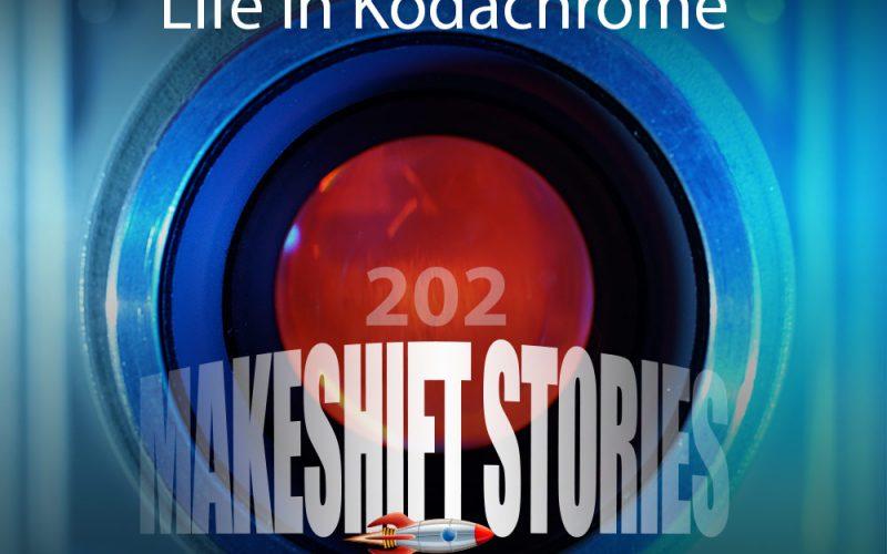 Episode 202 Life in Kodachrome