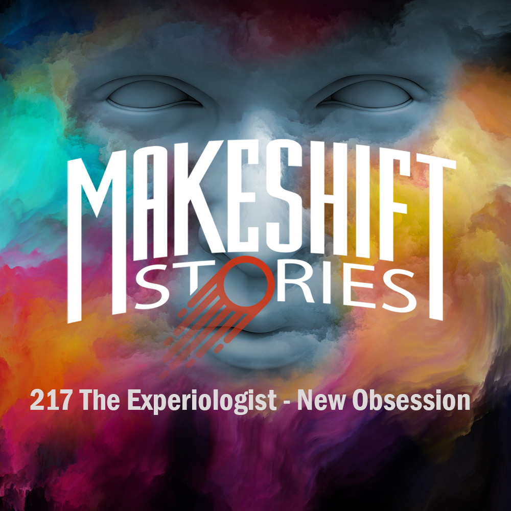 Episode 217 New Obsessions
