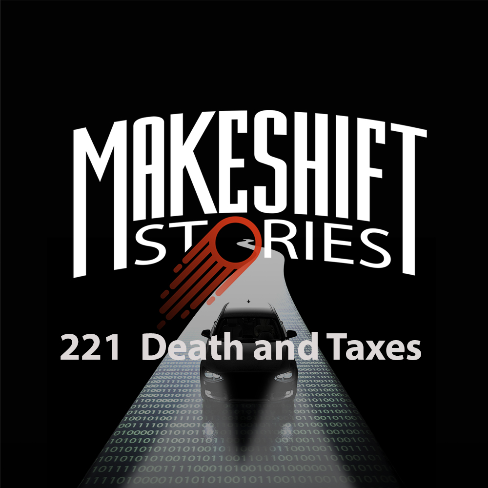 Episode 221 Death and Taxes